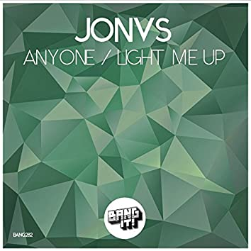 Anyone / Light Me Up