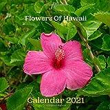 Flowers Of Hawaii Calendar 2021