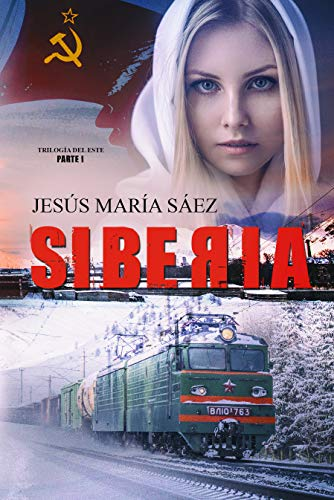 Siberia: Un thriller basado en una historia real (La Trilogía del Este nº 1)