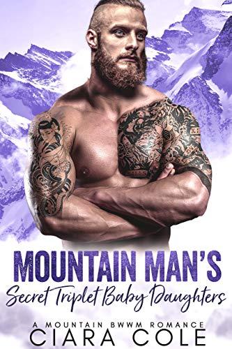 Mountain Man's Secret Triplet Baby Daughters: A Mountain Man BWWM Romance (Mountain Men) (English Edition)