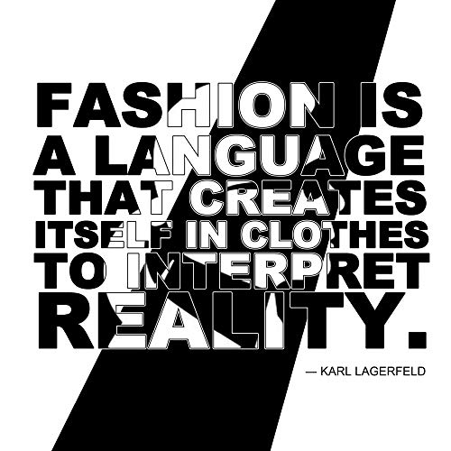 1art1 Mode - Fashion is A Language That Creates Itself In Clothes to Interpret Reality, Karl Lagerfeld Poster Kunstdruck 40 x 40 cm