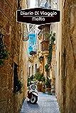 Diario di Viaggio Malta: Diario di viaggio foderato | 106 pagine, 15,24 cm x 22,86 cm | Per accompagnarvi durante il vostro soggiorno