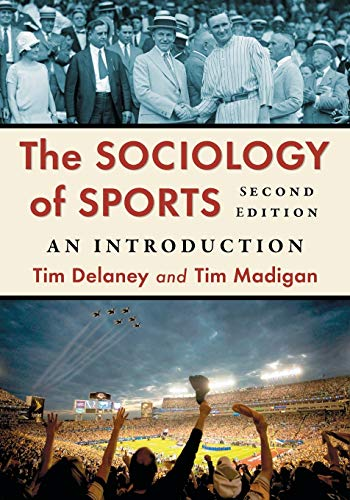 Compare Textbook Prices for The Sociology of Sports: An Introduction, 2d ed 2 Edition ISBN 9780786497676 by Delaney, Tim,Madigan, Tim
