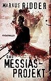 Das Messias-Projekt: Nach einem wahren Erlebnis
