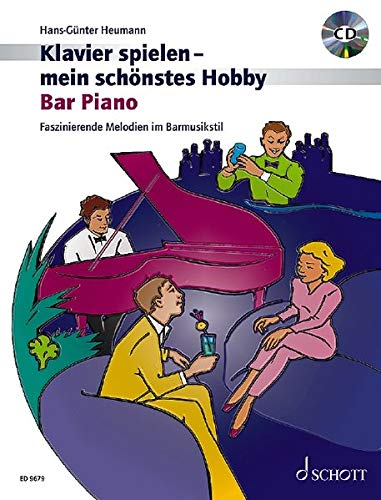 Bar Piano: Faszinierende Melodien im Barmusikstil. Klavier. Ausgabe mit CD. (Klavier spielen - mein schönstes Hobby)