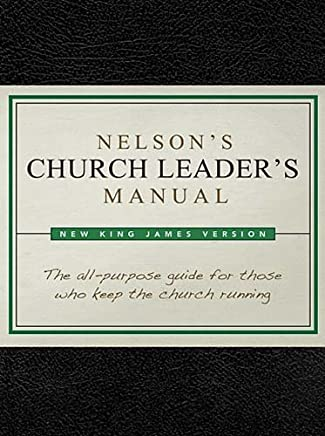 Nelson's Church Leader's Manual: New King James Version Bonded Leather
