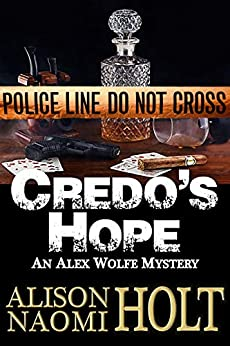 Credo's Hope (Alex Wolfe Mysteries Book 1) by [Alison Naomi Holt]