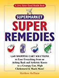 Jerry Baker's Supermarket Super Remedies: 1,649 Shopping Cart Solutions to Ease Everything from an...
