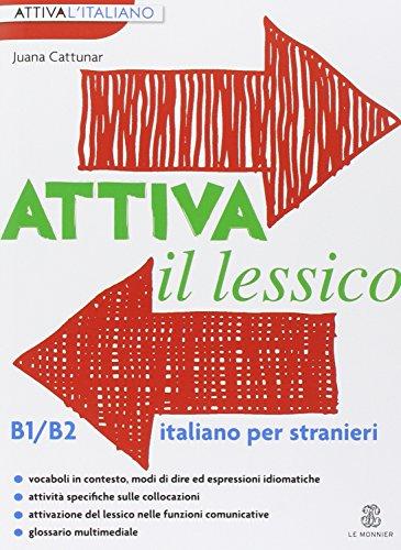 ATTIVA IL LESSICO B1-B2 (Le Monnier italiano per stranieri)