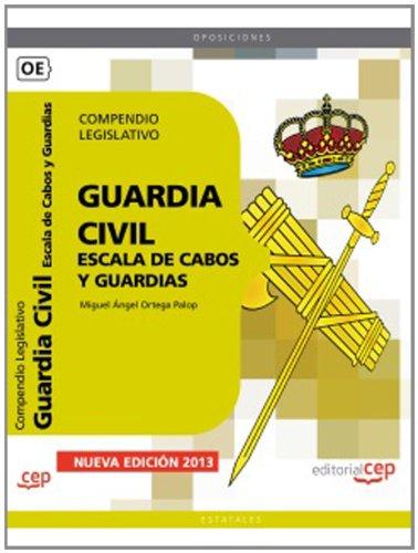 Compendio Legislativo. Escala de Cabos y Guardias de la Guardia Civil (Formacion Empleo Sectorial)