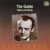 Tito Gobbi: Opera and Song by Tito Gobbi (1993-10-27)