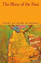 The Blaze of the Poui: Poems (The Contemporary Poetry Ser.)