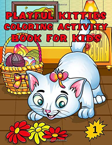 Playful Kitties Coloring Activity Book for Kids: Ages  4-8, 8-12 Girls and Boys Funny cute Kitten Cats Coloring, Dot to Dot, Tracing, Mazes, and Sudoku Puzzles
