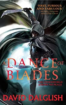 A Dance of Blades: Book 2 of Shadowdance by [David Dalglish]