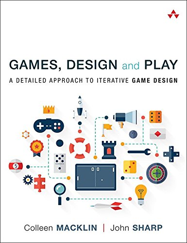 Games, Design and Play: A detailed approach to iterative game design (English Edition)