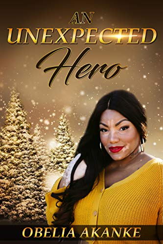An Unexpected Hero by [Obelia Akanke]