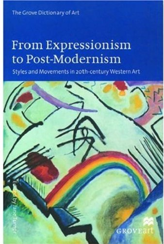From Expressionism to Post-Modernism: Styles and Movements in 20th Century Western Art (New Grove Art)
