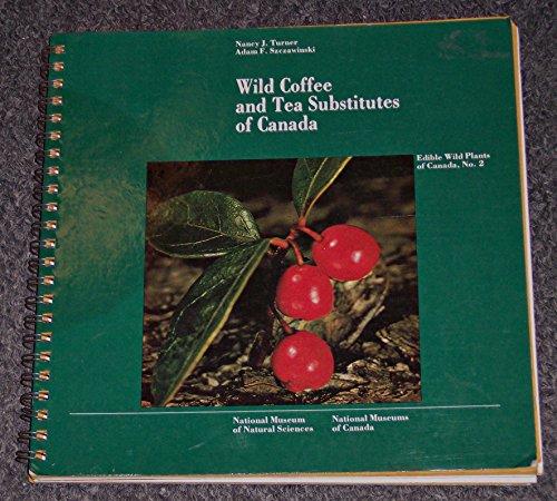 Wild Coffee & Tea Substitutes (Edible Wild Plants of Canada)