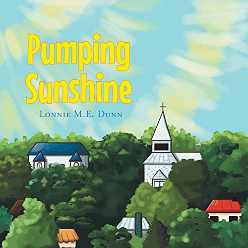 Pumping Sunshine Audiobook By Lonnie M.E. Dunn cover art