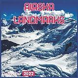 Alaska Landmarks Calendar 2022: Official Alaska Calendar 2022, 18 Month Photo of Alaska Travel calendar 2022, Mini Calendar