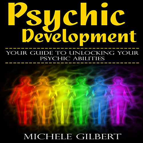 Psychic Development: Your Guide to Unlocking Your Psychic Abilities cover art