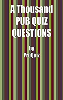 A Thousand Pub Quiz Questions: 1,000 medium and difficult quiz questions by [Leigh Davis]