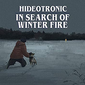 In Search of Winter Fire