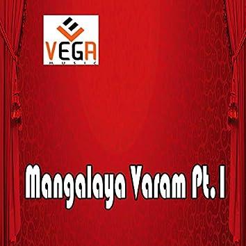 Mangalaya Varam, Pt. 1