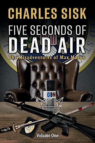 Five Seconds of Dead Air: The Misadventures of Max Mason: 1