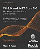 C# 8.0 and .NET Core 3.0 – Modern Cross-Platform Development: Build applications with C#, .NET Core, Entity Framework Core, ASP.NET Core, and ML.NET using Visual Studio Code, 4th Edition