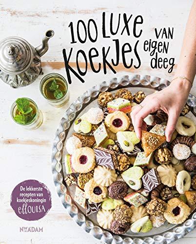 100 luxe koekjes van eigen deeg: De lekkerste recepten van koekjeskoningin Ellouisa