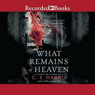 What Remains of Heaven                   Written by:                                                                                                                                 C. S. Harris                               Narrated by:                                                                                                                                 Davina Porter                      Length: 8 hrs and 41 mins     5 ratings     Overall 5.0