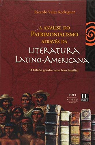 A Analise Do Patrimonialismo Através Da Literatura Latino-amercicana