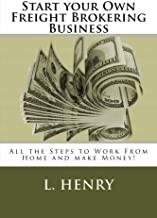 Start your Own Freight Brokering Business: Steps to Work From Home and Make Money