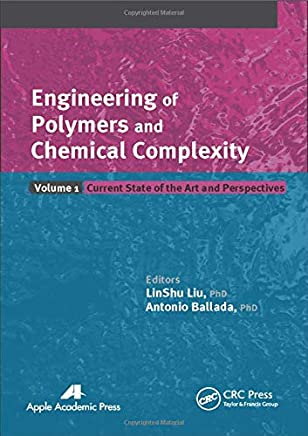 Engineering of Polymers and Chemical Complexity, Volume I: Current State of the Art and Perspectives: Volume 1