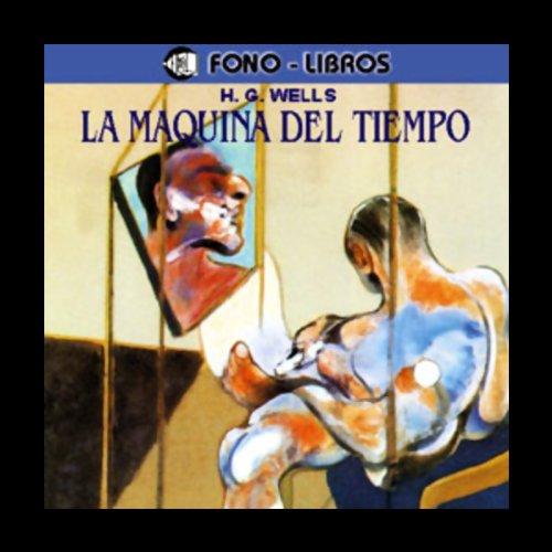 La Maquina del Tiempo [The Time Machine] cover art
