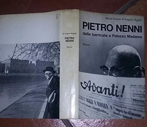 Pietro Nenni Dalle barricate a Palazzo Madama