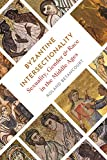 Byzantine Intersectionality: Sexuality, Gender, and Race in the Middle Ages