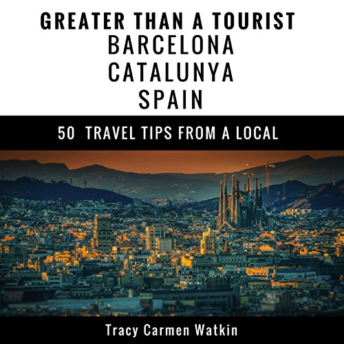 Greater Than a Tourist: Barcelona, Catalunya, Spain  audiobook cover art