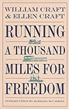 Running a Thousand Miles for Freedom: The Escape of William and Ellen Craft from Slavery (Brown Thrasher Books)