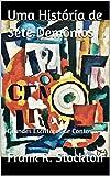 Uma História de Sete Demônios: Grandes Escritores de Contos (Portuguese Edition)