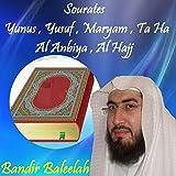 Sourates Yunus , Yusuf , Maryam , Ta Ha , Al Anbiya , Al Hajj (Quran)