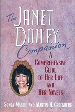 The Janet Dailey Companion: A Comprehensive Guide to Her Life and Her Novels
