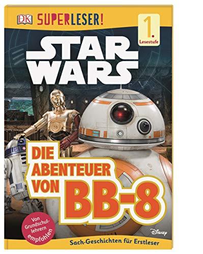 SUPERLESER! Star Wars(TM) Die Abenteuer von BB-8: 1. Lesestufe Sach-Geschichten für Leseanfänger
