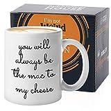Cheese Tasting Mug - Funny Coffee Mug 11 Oz - You Will Always be The Mac to My Cheese - Gift for Mac N Cheese Pasta Cheesecake Lovers Chef Baker - White