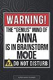 Anna: Warning The Genius Mind Of Anna Is In Brainstorm Mode - Anna Name Custom Gift Planner Calendar Notebook Journal