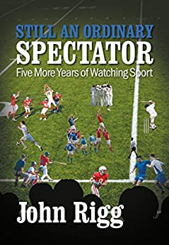 Book cover image for Still An Ordinary Spectator: Five More Years of Watching Sport