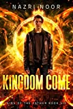 Kingdom Come (Sins of the Father Book 6) (Kindle Edition)