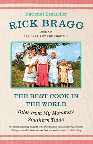The Best Cook in the World: Tales from My Momma's Table by [Rick Bragg]