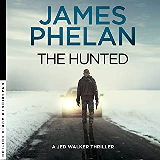 The Hunted     Jed Walker Series, Book 2              By:                                                                                                                                 James Phelan                               Narrated by:                                                                                                                                 Adrian Mulraney                      Length: 11 hrs and 56 mins     64 ratings     Overall 4.7